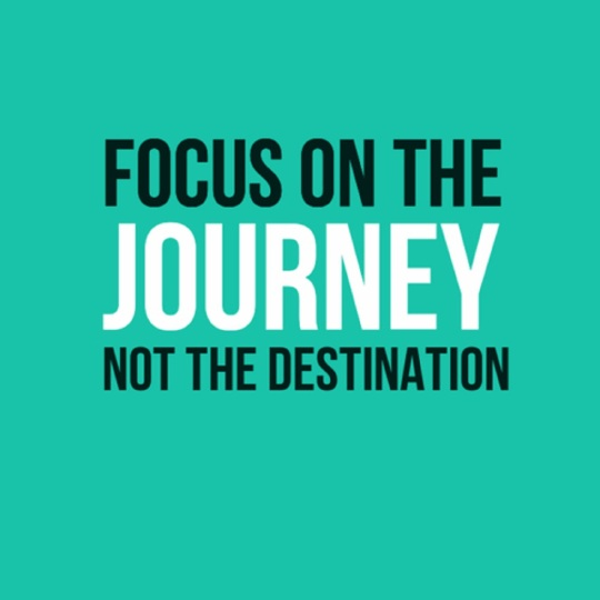 91418-Focus-On-The-Journey-Not-The-Destination
