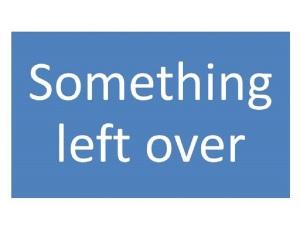 something-left-over