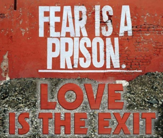 fear-is-a-prison-love-is-the-exit